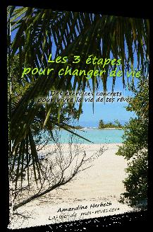 Les 3 étapes pour changer de vie