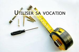 Utiliser sa vocation