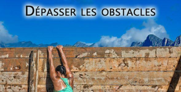 dépasser les obstacles