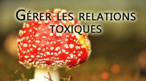 gerer les relations toxiques